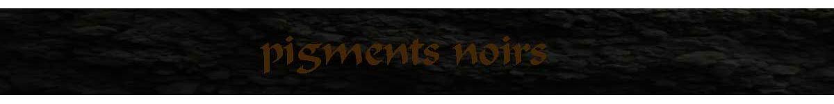 pigments noirs - terres et ocres naturels - COULEUR PIGMENTS