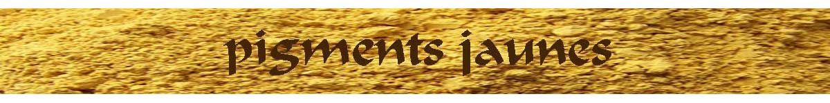 pigments jaunes - terres et ocres - COULEUR PIGMENTS