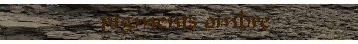 pigments ombre - ocres terres naturels - COULEUR PIGMENTS
